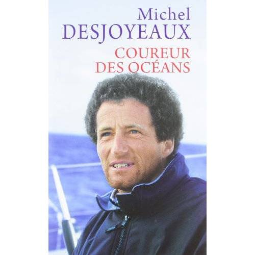 Michel Desjoyeaux - COUREUR des OCÉANS - Preis vom 05.09.2020 04:49:05 h