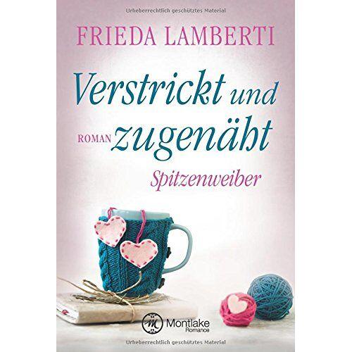 Frieda Lamberti - Verstrickt und zugenäht - Spitzenweiber (Spitzenweiber Reihe, Band 3) - Preis vom 28.02.2021 06:03:40 h