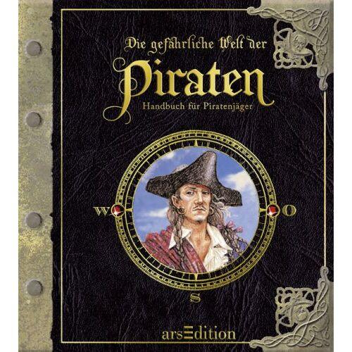 Steer, Dugald A. - Die gefährliche Welt der Piraten: Handbuch für Piratenjäger - Preis vom 31.03.2020 04:56:10 h
