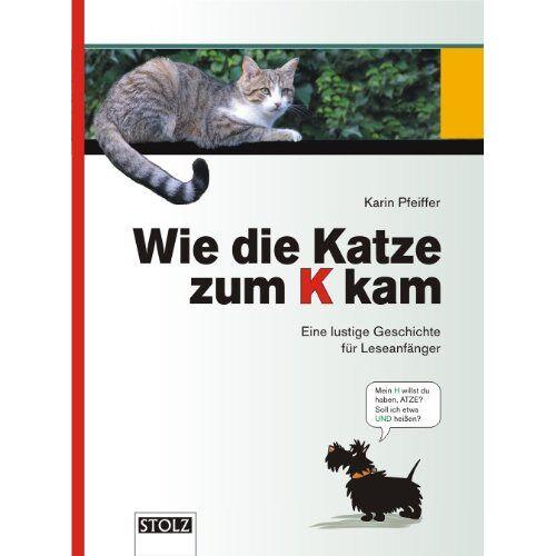 Karin Pfeiffer - Wie die Katze zum K kam - Preis vom 16.04.2021 04:54:32 h
