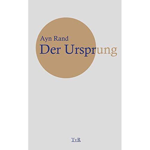 Ayn Rand - Der Ursprung - Preis vom 14.04.2021 04:53:30 h