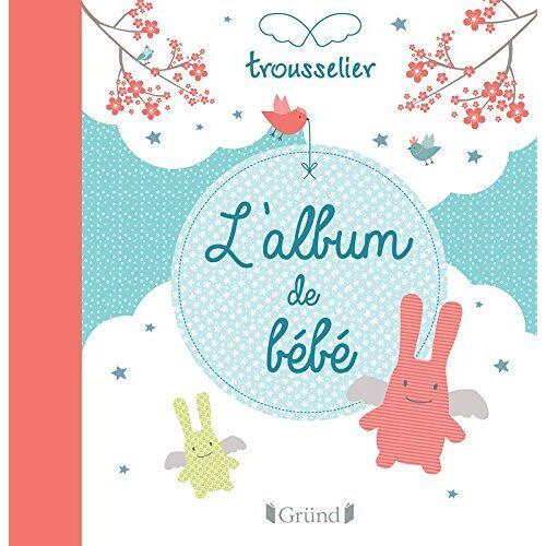 Trousselier - L'album de bébé - Preis vom 21.10.2020 04:49:09 h