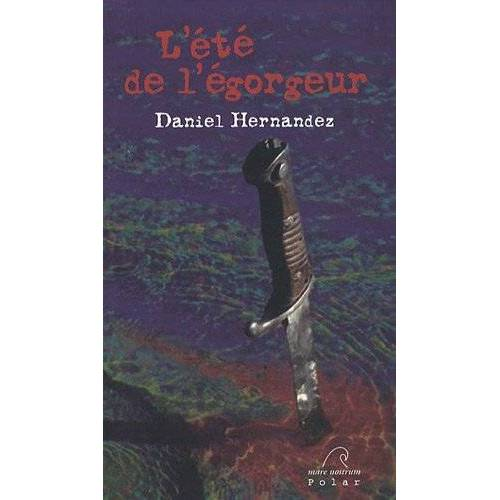 Daniel Hernandez - L'été de l'égorgeur - Preis vom 20.10.2020 04:55:35 h