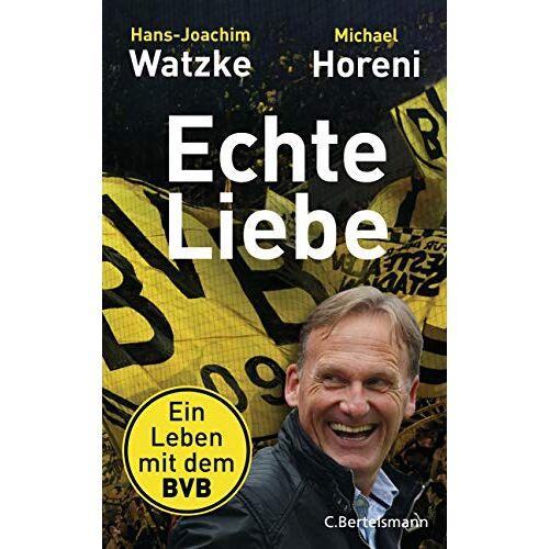 Hans-Joachim Watzke - Echte Liebe: Ein Leben mit dem BVB - Preis vom 04.09.2020 04:54:27 h