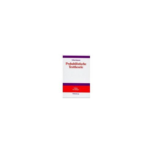 Marco Schuchmann - Probabilistische Testtheorie: Einführung mit Mathematica-Beispielen - Preis vom 13.05.2021 04:51:36 h
