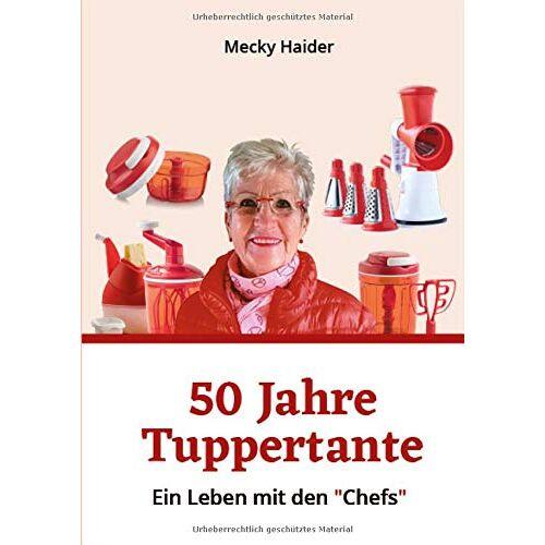 """Margret Haider - Das aufregende Leben einer """"Tuppertante"""" / Das aufregende Leben einer """"Tuppertante"""" 2 - Preis vom 18.04.2021 04:52:10 h"""