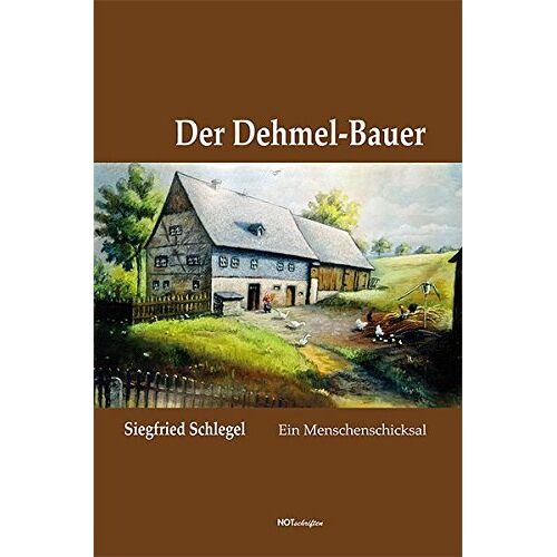 Siegfried Schlegel - Der Dehmel-Bauer: Ein Menschenschicksal - Preis vom 08.04.2021 04:50:19 h