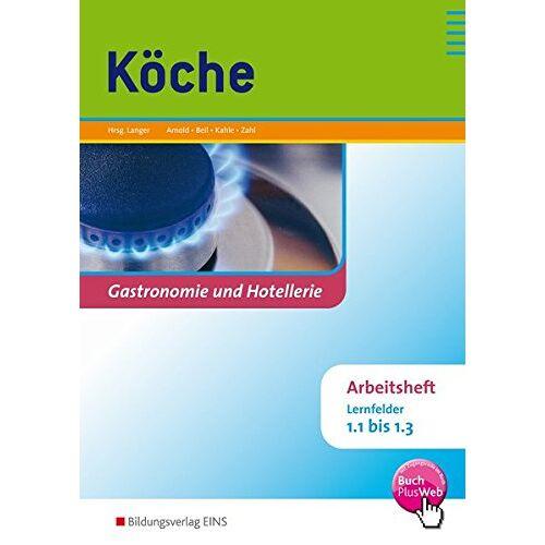 Birgit Langer - Köche / Lernfelder 1.1-3.4: Köche: Lernfelder 1.1 bis 1.3: Arbeitsheft - Preis vom 10.05.2021 04:48:42 h