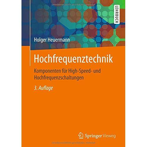 Holger Heuermann - Hochfrequenztechnik: Komponenten für High-Speed- und Hochfrequenzschaltungen - Preis vom 27.10.2020 05:58:10 h