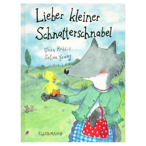 Shen Roddie - Lieber kleiner Schnatterschnabel - Preis vom 27.02.2021 06:04:24 h