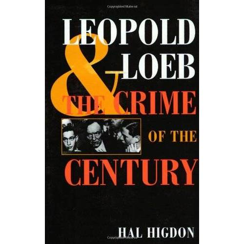 Hal Higdon - Leopold and Loeb: The Crime of the Century - Preis vom 08.05.2021 04:52:27 h
