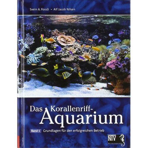 Fossa, Svein A. - Korallenriff-Aquarium 1: Grundlagen für den erfolgreichen Betrieb eines Korallenriff-Aquariums - Preis vom 16.01.2021 06:04:45 h