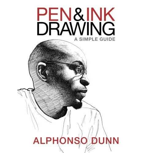 Alphonso Dunn - Pen and Ink Drawing: A Simple Guide - Preis vom 06.03.2021 05:55:44 h