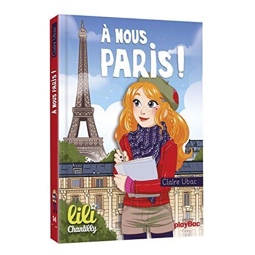 - Lili Chantilly, Tome 14 : A nous Paris ! - Preis vom 03.09.2020 04:54:11 h