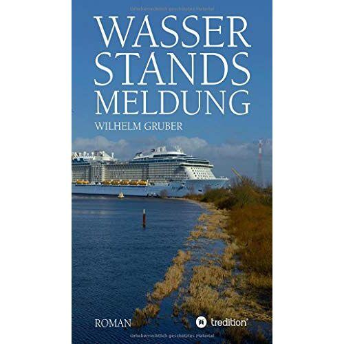 Wilhelm Gruber - Wasserstandsmeldung - Preis vom 11.05.2021 04:49:30 h