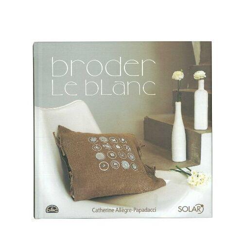 Catherine Allègre-Papadacci - Broder le blanc - Preis vom 06.05.2021 04:54:26 h