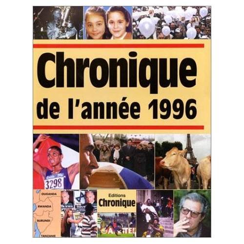 Pierre-Yves Grasset - Chronique de l'année.... : Chronique de l'année 1996 (Chronique Annuelle) - Preis vom 12.04.2021 04:50:28 h
