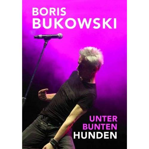 Boris Bukowski - Unter Bunten Hunden - Preis vom 16.07.2019 06:13:35 h