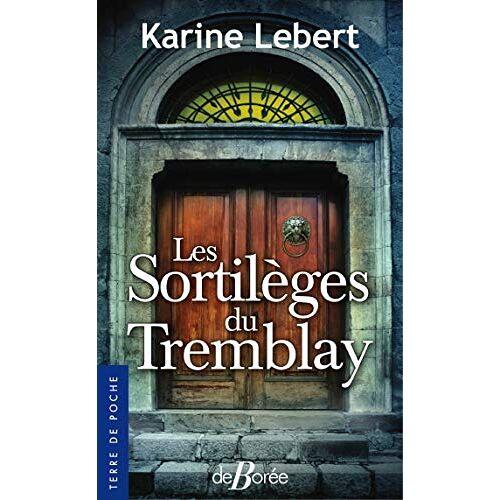 - Les sortilèges du Tremblay - Preis vom 12.04.2021 04:50:28 h
