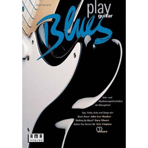 Jürgen Kumlehn - Play Blues Guitar. Inkl. CD: Solo- und Rhythmusspieltechniken der Bluesgitarre. Tips, Tricks, Licks und Songs - Preis vom 11.05.2021 04:49:30 h