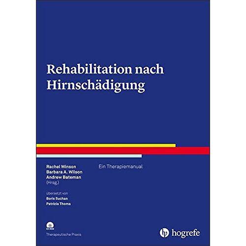 Rachel Winson - Rehabilitation nach Hirnschädigung: Ein Therapiemanual (Therapeutische Praxis) - Preis vom 24.02.2021 06:00:20 h