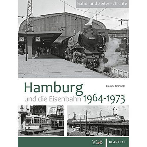 Rainer Schnell - Hamburg und die Eisenbahn: 1964-1973 - Preis vom 10.04.2021 04:53:14 h