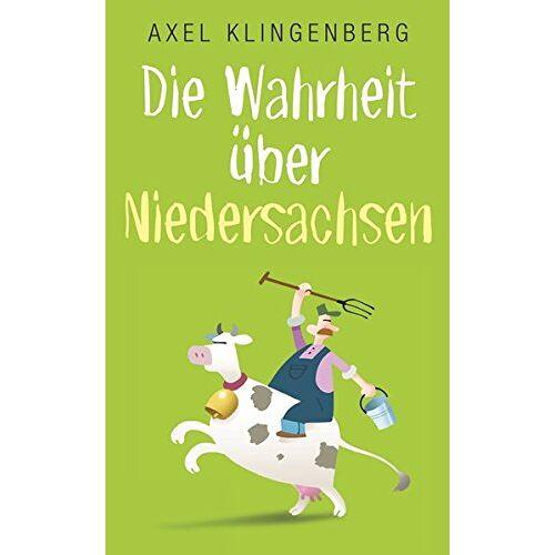 Axel Klingenberg - Die Wahrheit über Niedersachsen - Preis vom 08.05.2021 04:52:27 h