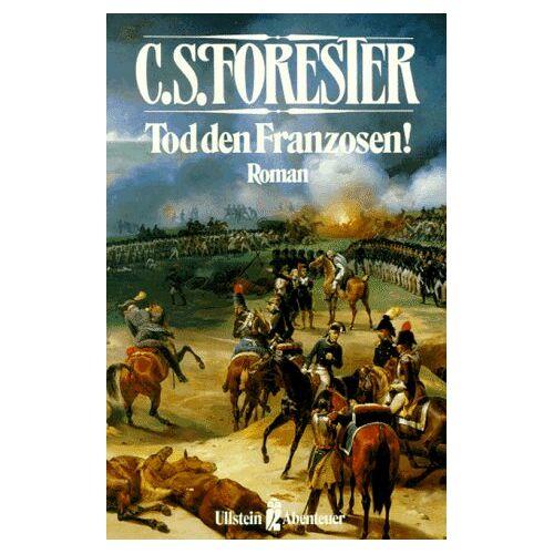 Forester, Cecil S. - Tod den Franzosen. Roman. ( Abenteuer). - Preis vom 13.05.2021 04:51:36 h