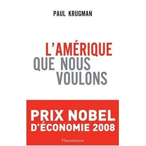 Paul Krugman - L'Amérique que nous voulons - Preis vom 16.04.2021 04:54:32 h