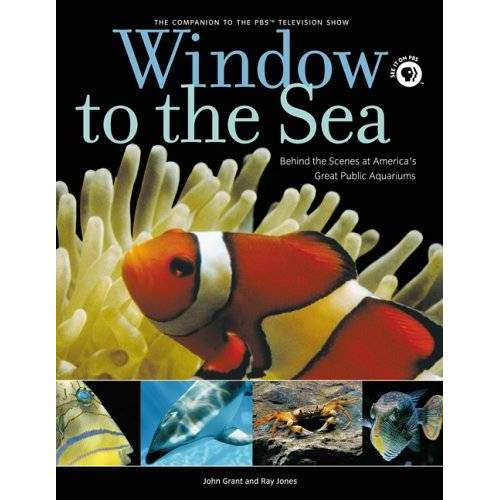John Grant - Window To The Sea: Behind The Scenes At America's Great Public Aquariums - Preis vom 28.02.2021 06:03:40 h