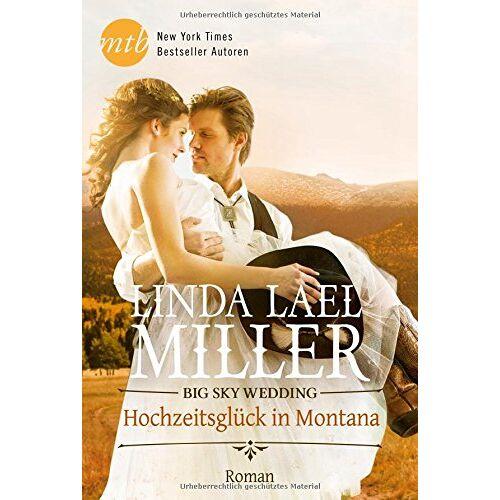 Miller, Linda Lael - Big Sky Wedding - Hochzeitsglück in Montana - Preis vom 12.12.2019 05:56:41 h