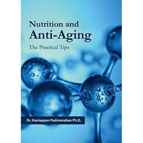 Kaniappan Padmanaban - Nutrition and Anti-Aging: The Practical Tips - Preis vom 18.10.2020 04:52:00 h