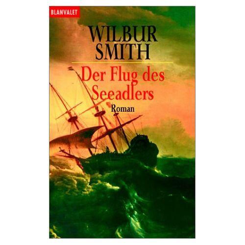 Wilbur Smith - Der Flug des Seeadlers - Preis vom 25.01.2021 05:57:21 h
