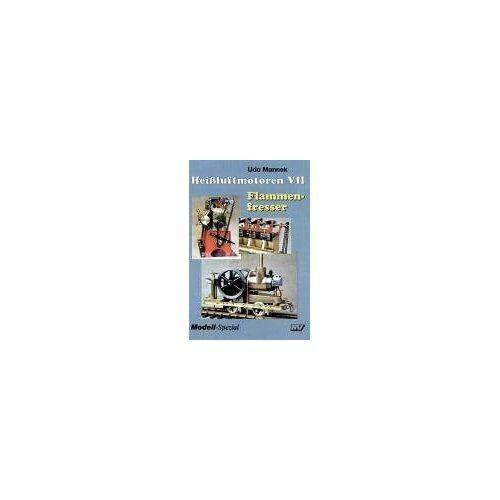 Rudi Bayhda - Heissluftmotoren: Heißluftmotoren 7: Flammenfresser: VII - Preis vom 05.05.2021 04:54:13 h