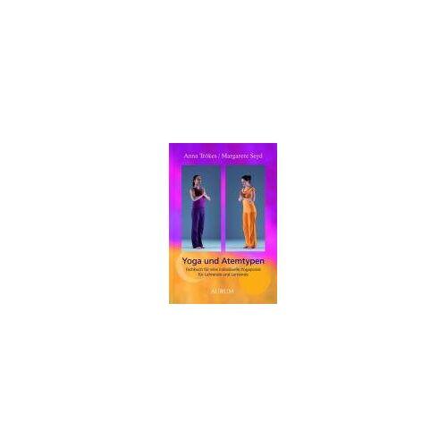 Anna;Seyd Trökes - Yoga und Atemtypen: Fachbuch für eine individuelle Yogapraxis für Lehrende und Lernende - Preis vom 17.07.2019 05:54:38 h