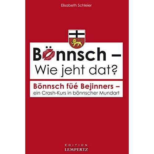 Elisabeth Schleier - Bönnsch - Wie jeht dat?: Bönnsch füé Bejinners - ein Crash-Kurs in bönnscher Mundart - Preis vom 09.04.2021 04:50:04 h