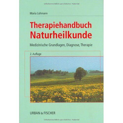 Maria Lohmann - Therapiehandbuch Naturheilkunde - Preis vom 26.02.2021 06:01:53 h