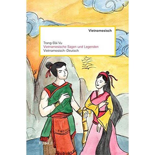 Vu, Trang Dai - Vietnamesische Sagen und Legenden: Vietnamesisch-Deutsch - Preis vom 13.04.2021 04:49:48 h