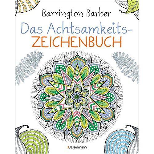 Barrington Barber - Das Achtsamkeits-Zeichenbuch - Preis vom 22.09.2019 05:53:46 h