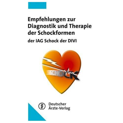 - Empfehlungen zur Diagnostik und Therapie der Schockformen. der IAG Schock der DIVI - Preis vom 28.02.2021 06:03:40 h