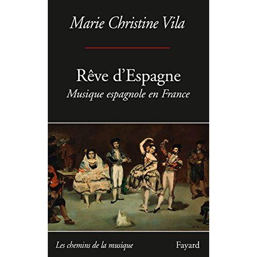 - Rêve d'Espagne : Musique espagnole en France - Preis vom 14.04.2021 04:53:30 h