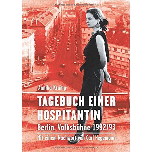 Annika Krump - Tagebuch einer Hospitantin: Berlin, Volksbühne 1992/93 - Preis vom 20.10.2020 04:55:35 h