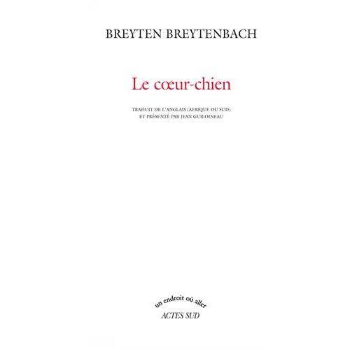 Breyten Breytenbach - Le coeur-chien - Preis vom 08.05.2021 04:52:27 h