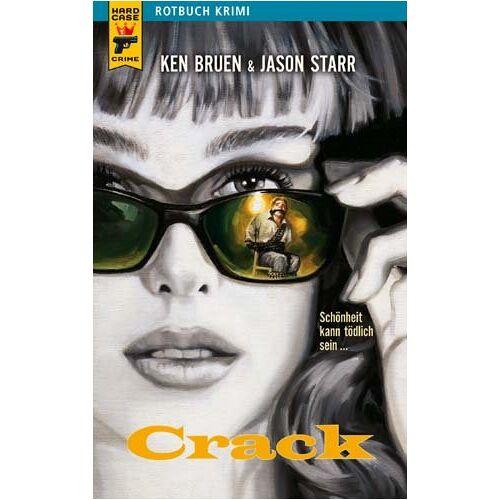 Ken Bruen | Jason Starr | Richard Betzenbichler - Crack - - Preis vom 23.02.2021 06:05:19 h