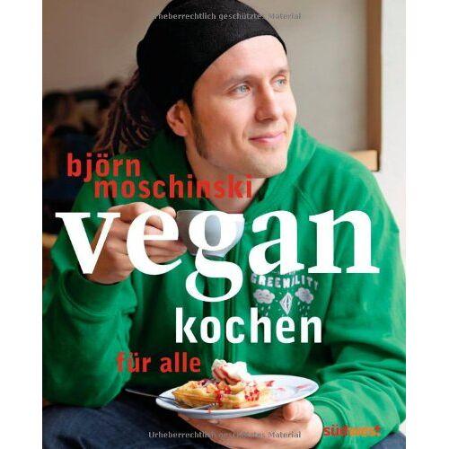 Björn Moschinski - Vegan kochen für alle - Preis vom 20.10.2020 04:55:35 h