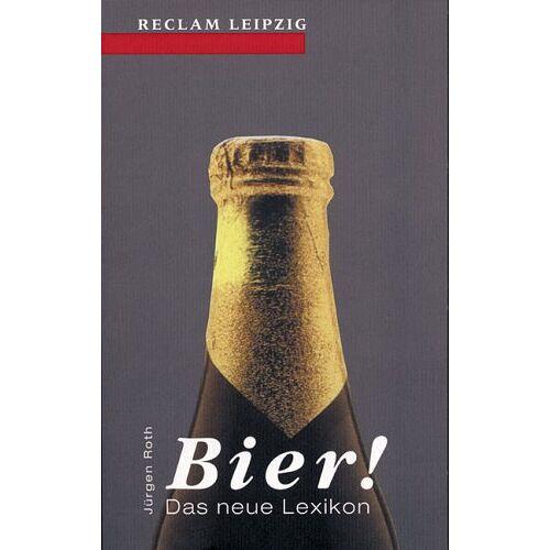 Jürgen Roth - Bier! Das neue Lexikon - Preis vom 05.09.2020 04:49:05 h