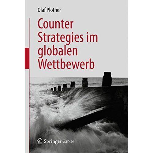 Olaf Plötner - Counter Strategies im globalen Wettbewerb - Preis vom 14.05.2021 04:51:20 h
