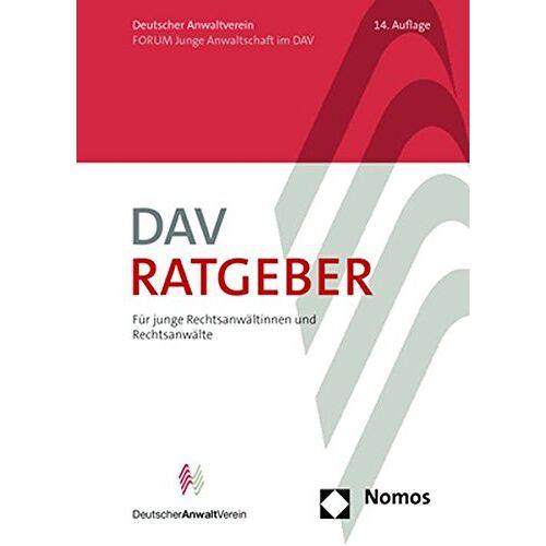 Deutschen Anwaltverein e.V. - DAV-Ratgeber: Für junge Rechtsanwältinnen und Rechtsanwälte - Preis vom 14.05.2021 04:51:20 h