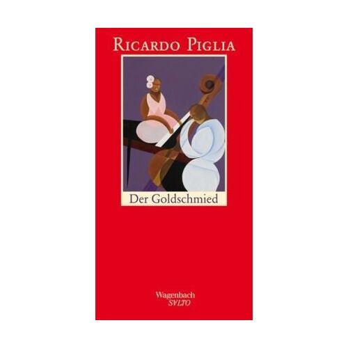 Ricardo Piglia - Der Goldschmied - Preis vom 10.09.2020 04:46:56 h
