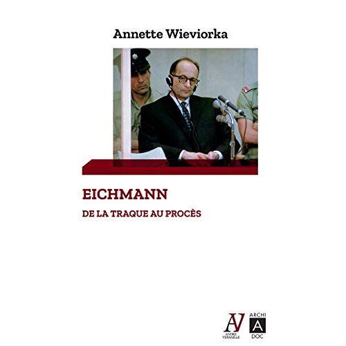 - Eichmann - De la traque au procès - Preis vom 17.04.2021 04:51:59 h